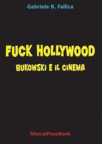 Libro Fuck Hollywood Bukowski e il cinema